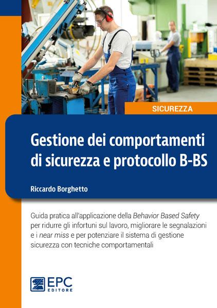 Gestione dei comportamenti di sicurezza e protocollo B-BS, EPC Editore, maggio 2020, Borghetto Riccardo