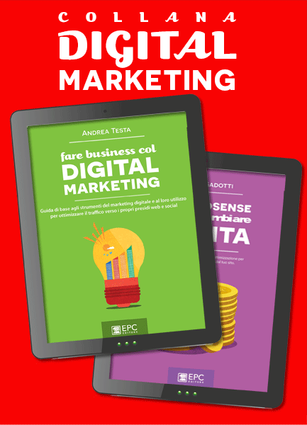 Digital marketing è anche in e-book, EPC Editore, 2015-2018,