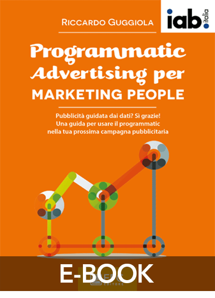 Programmatic Advertising per MARKETING PEOPLE, EPC Editore, giugno 2017, Guggiola Riccardo